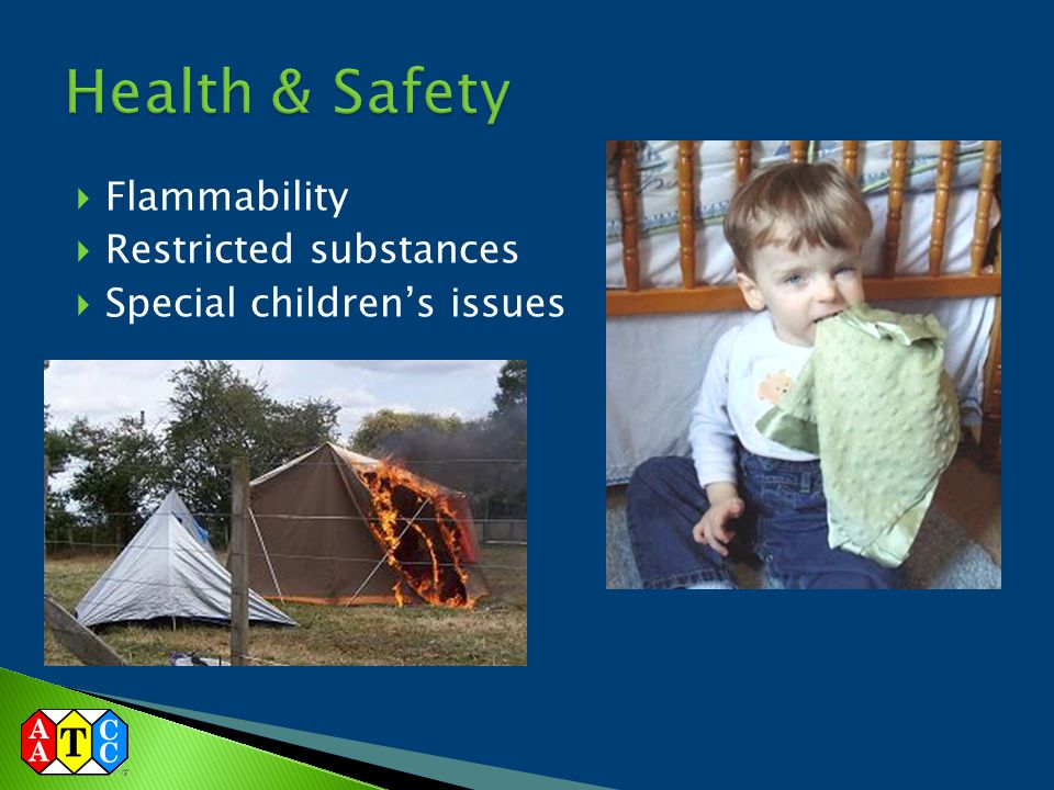  Flammability  Restricted substances  Special children's issues