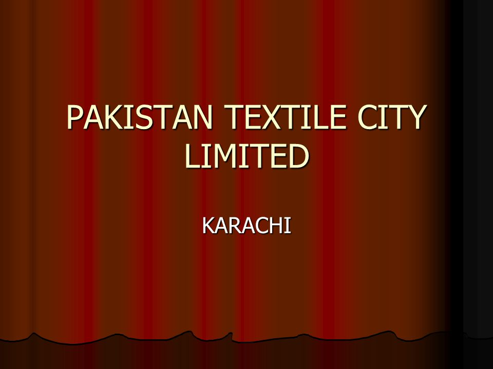 PAKISTAN TEXTILE CITY LIMITED KARACHI