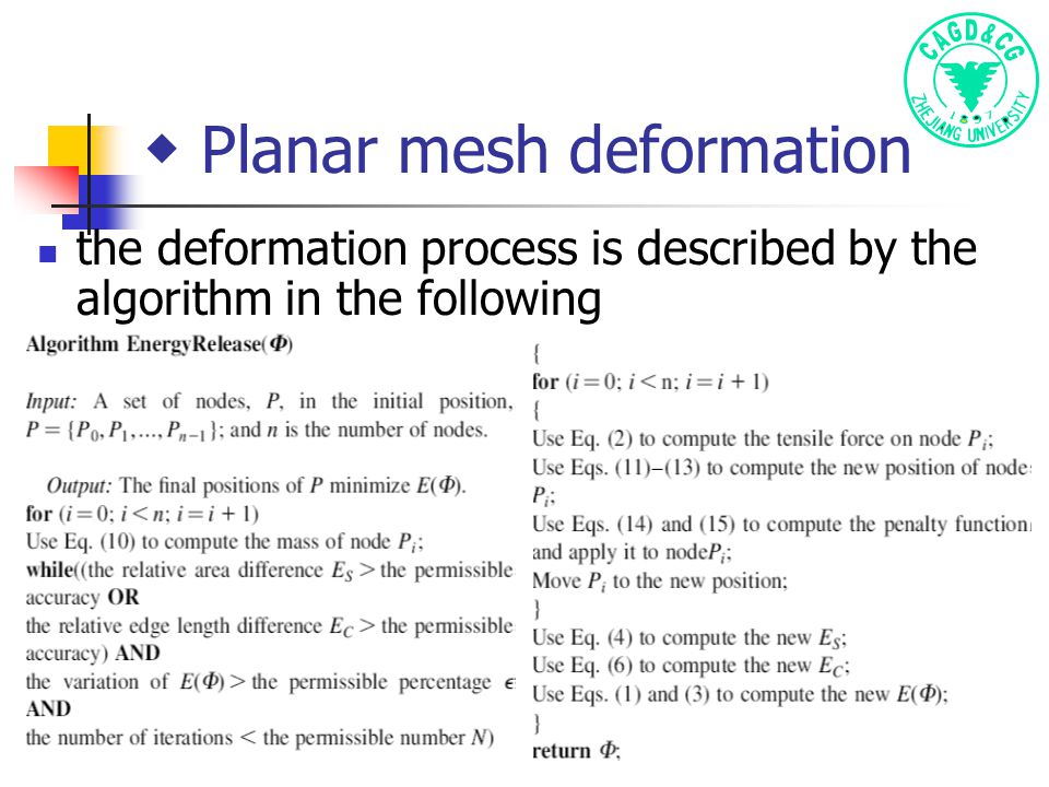 ◆ Planar mesh deformation the deformation process is described by the algorithm in the following