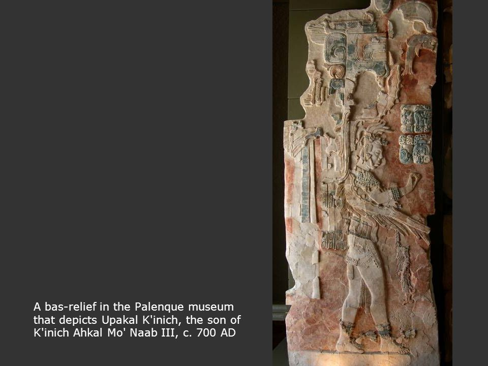 A bas-relief in the Palenque museum that depicts Upakal K'inich, the son of K'inich Ahkal Mo' Naab III, c. 700 AD