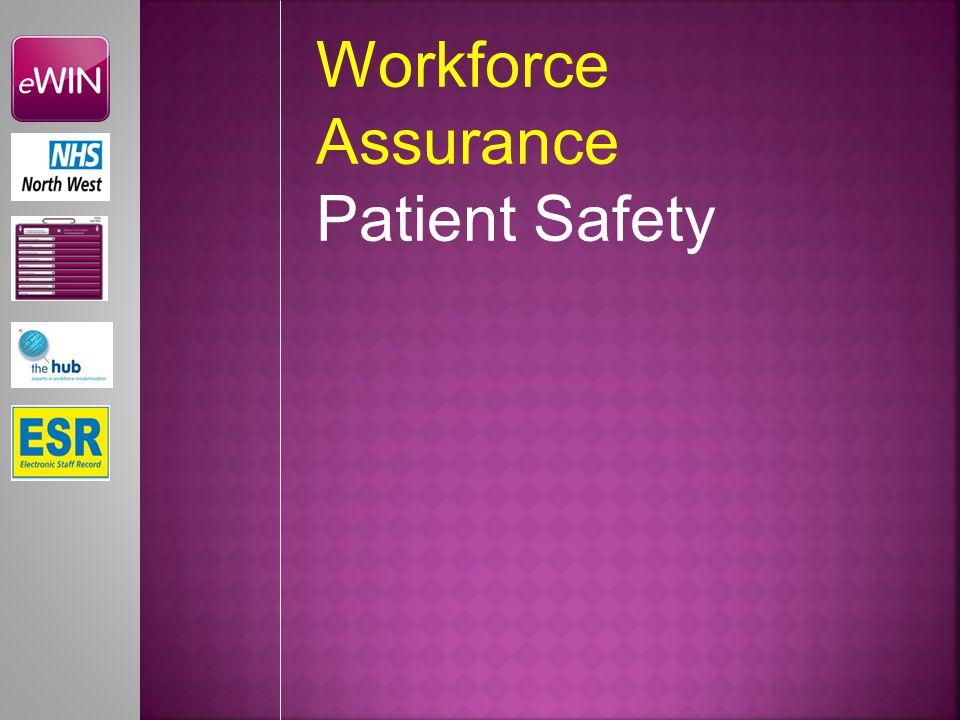 Workforce Assurance Patient Safety