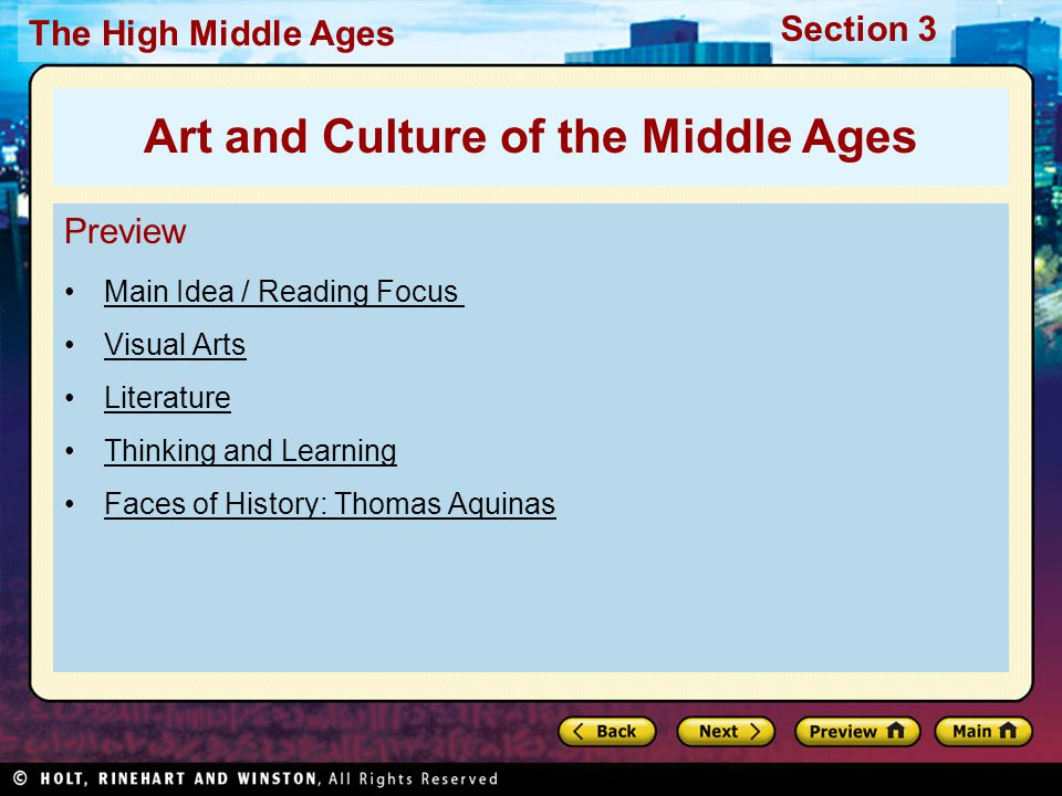Section 3 The High Middle Ages Preview Main Idea / Reading Focus Visual Arts Literature Thinking and Learning Faces of History: Thomas Aquinas Art and Culture of the Middle Ages