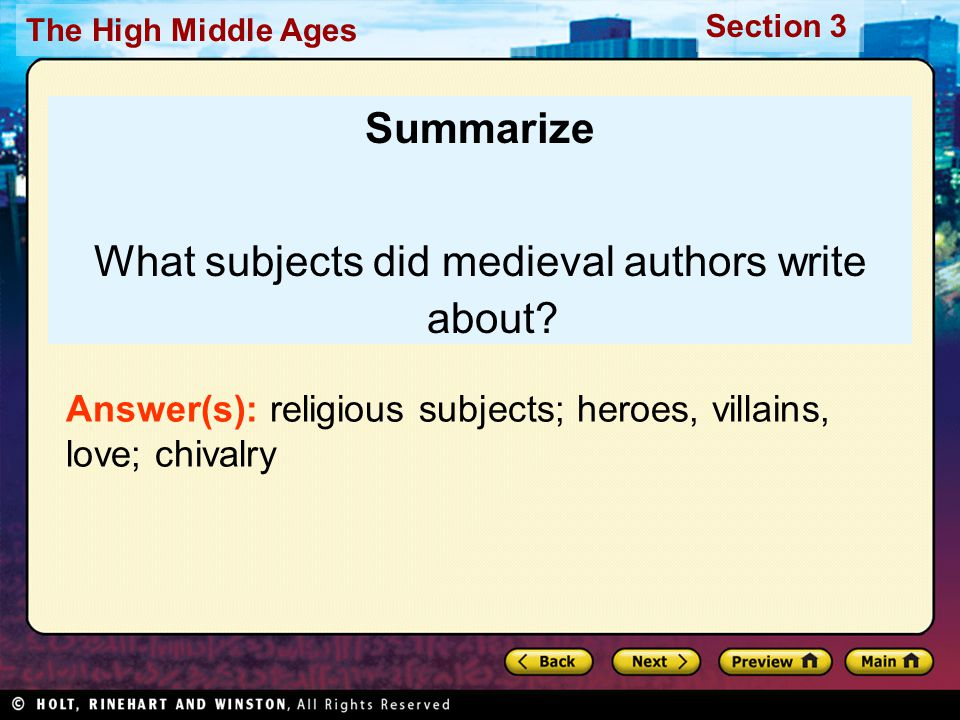 Section 3 The High Middle Ages Summarize What subjects did medieval authors write about.