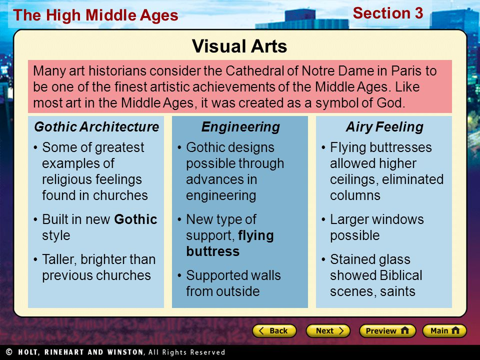 Section 3 The High Middle Ages Many art historians consider the Cathedral of Notre Dame in Paris to be one of the finest artistic achievements of the Middle Ages.