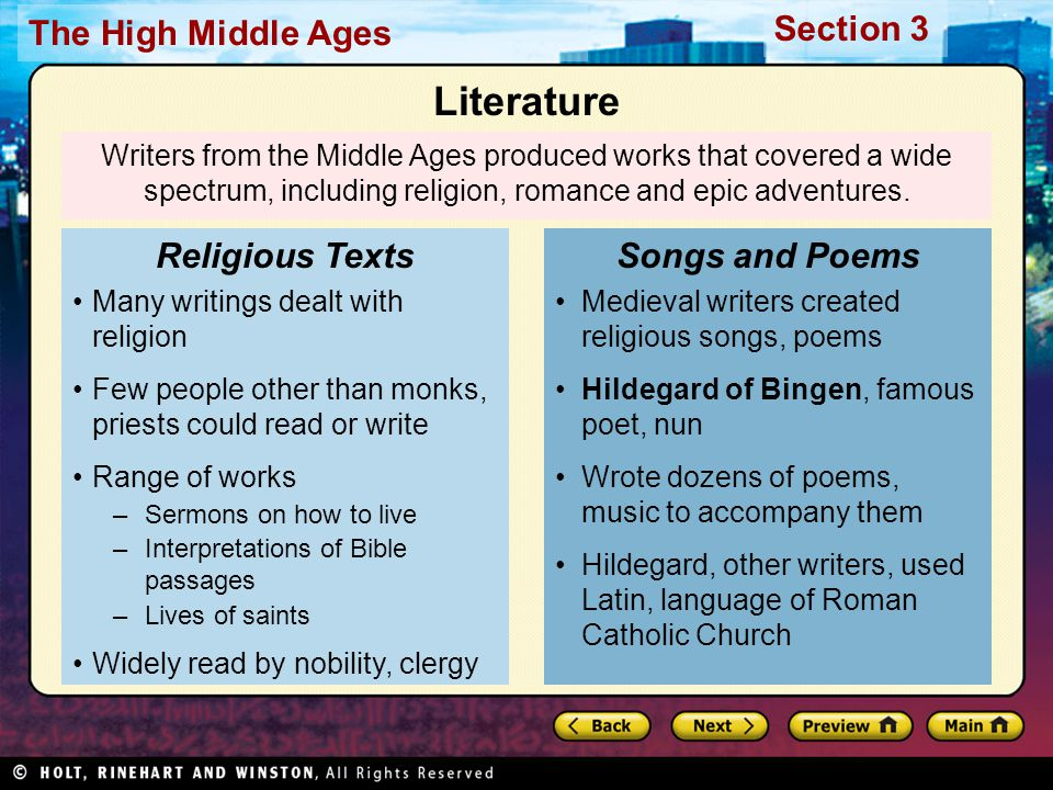 Section 3 The High Middle Ages Literature Literature included epics, romances Long poems, stories of heroes, villains, written in language people spoke every day Epic Poems –Tell tales related to war, heroes –The Song of Roland, Charlemagne's fight against Muslims in Spain Romances –Tell tales of true love, chivalry –Many tell stories of King Arthur and knights of Round Table Epics, romances often performed by troubadours
