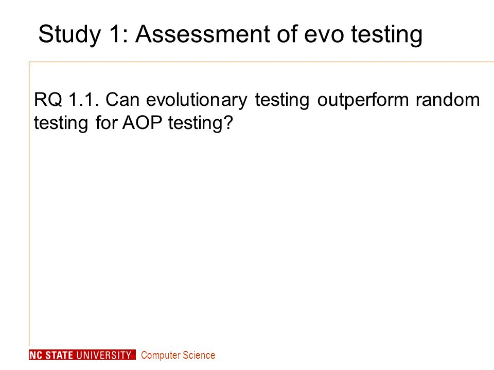 Computer Science Study 1: Assessment of evo testing RQ 1.1.