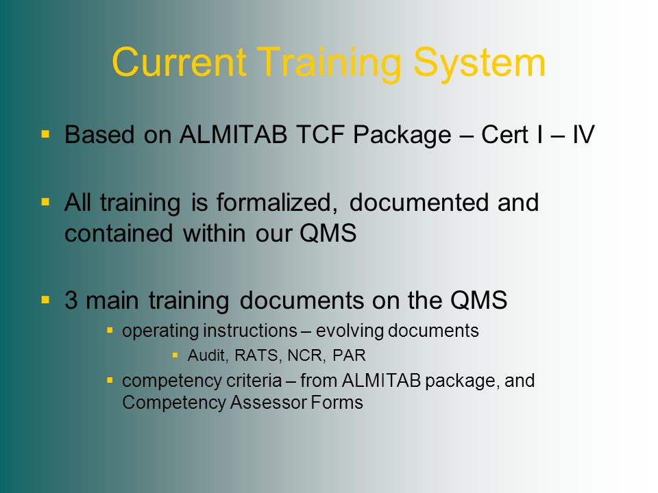 Problems with current training system  Instructions vary in history, format and detail  Machine/production focused  Promote department barriers