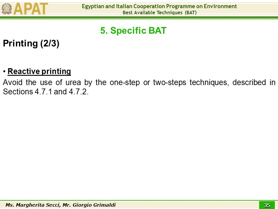 Egyptian and Italian Cooperation Programme on Environment Best Available Techniques (BAT) Ms. Margherita Secci, Mr. Giorgio Grimaldi 35 Reactive print