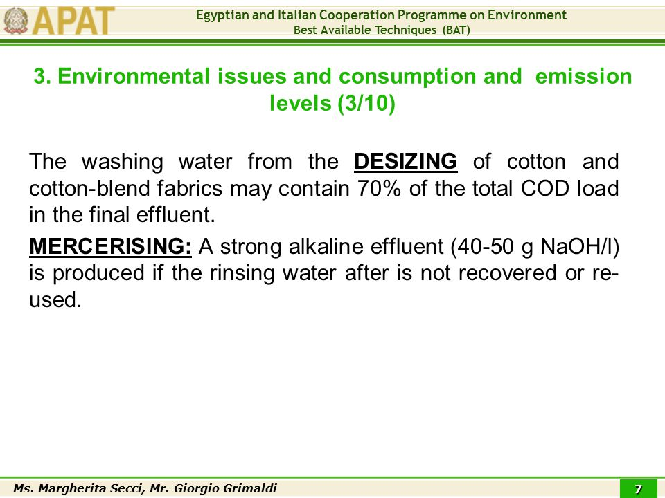 Egyptian and Italian Cooperation Programme on Environment Best Available Techniques (BAT) Ms. Margherita Secci, Mr. Giorgio Grimaldi 7 The washing wat