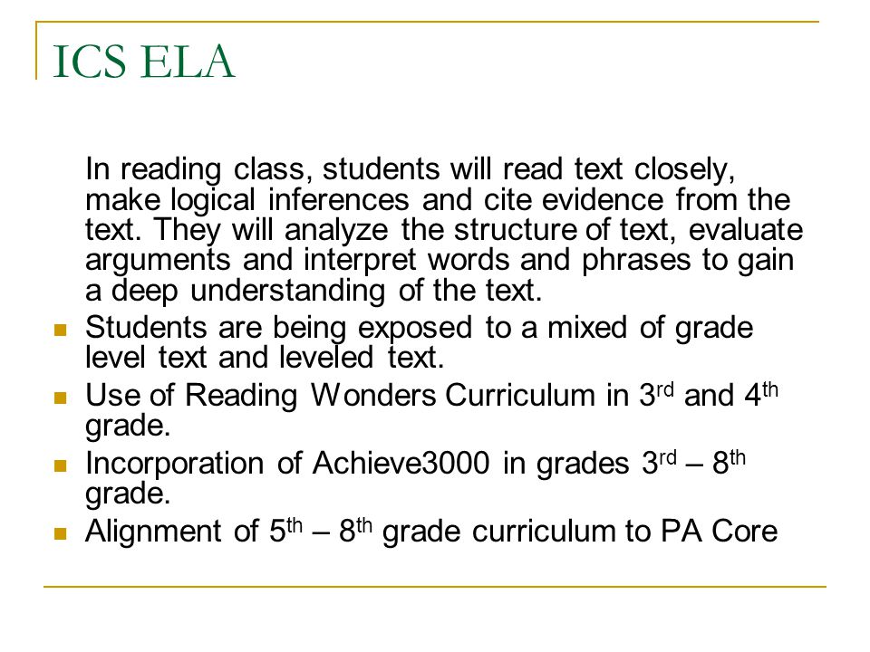 ICS ELA In reading class, students will read text closely, make logical inferences and cite evidence from the text.