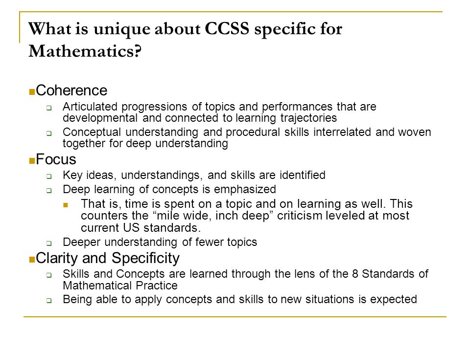 What is unique about CCSS specific for Mathematics.