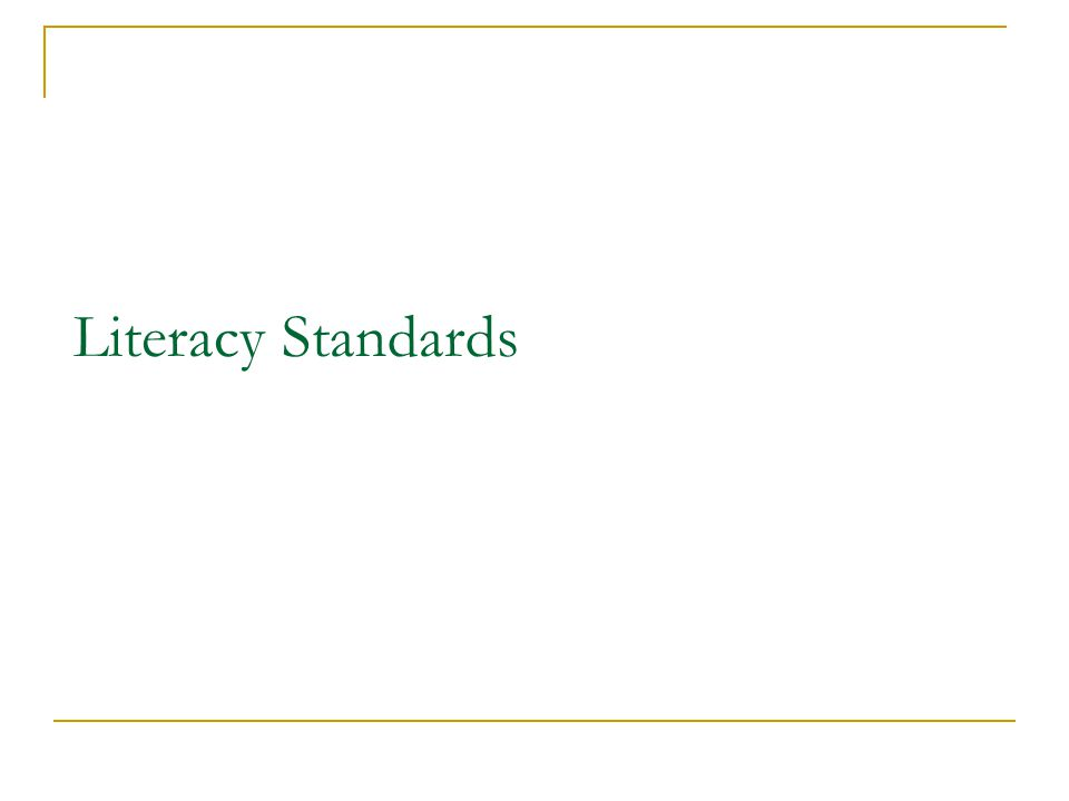 Five Standard Categories for Literacy 1.