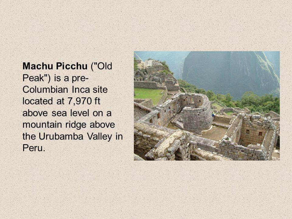 Ancient Incan City of Machu Picchu By: Ana – Grade 4
