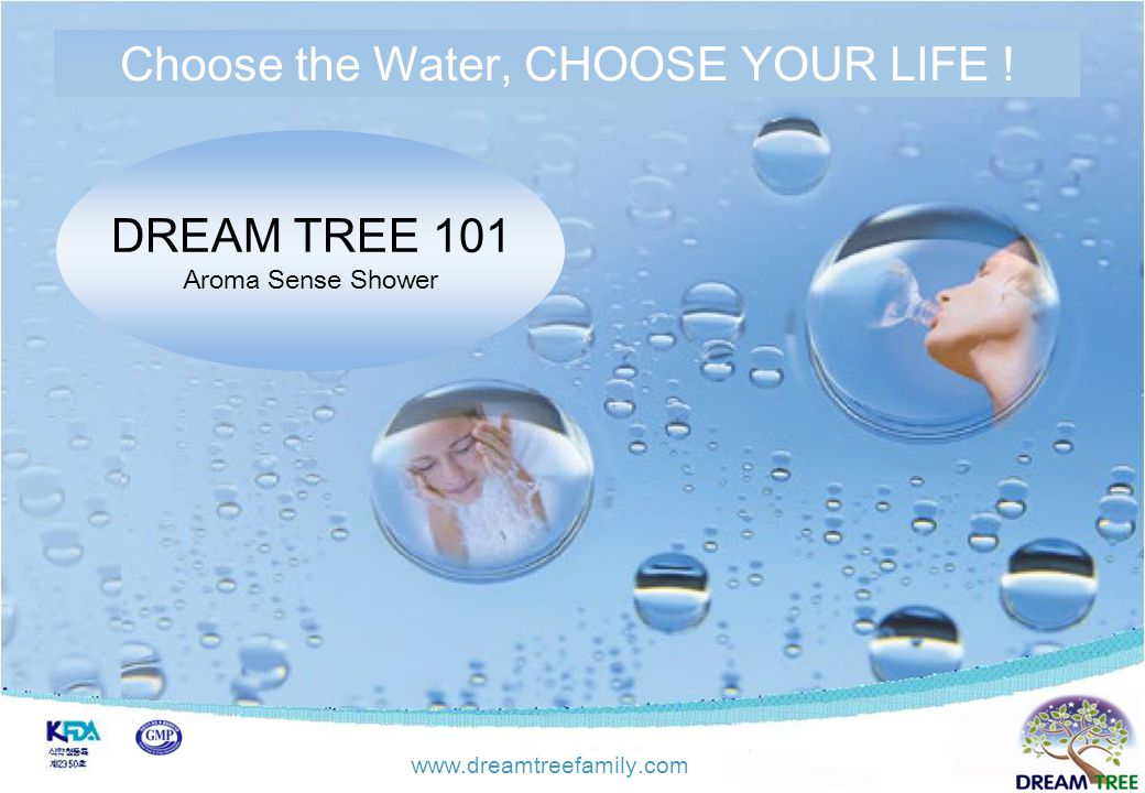 Korea New Tech - KNT 21 세기를 앞서가는 기업 ! Portable Alkall Reduced Water DREAM TREE 101 Aroma Sense Shower Choose the Water, CHOOSE YOUR LIFE ! www.dreamtr
