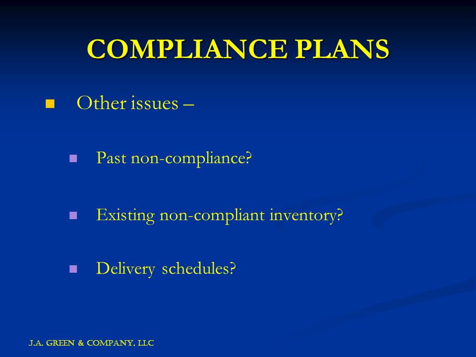 J.A. GREEN & COMPANY, llc COMPLIANCE PLANS Other issues – Past non-compliance.