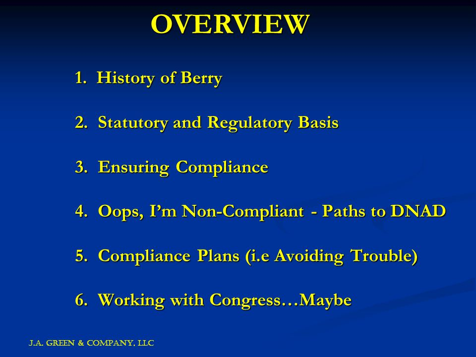J.A. GREEN & COMPANY, llc 1. History of Berry 2.