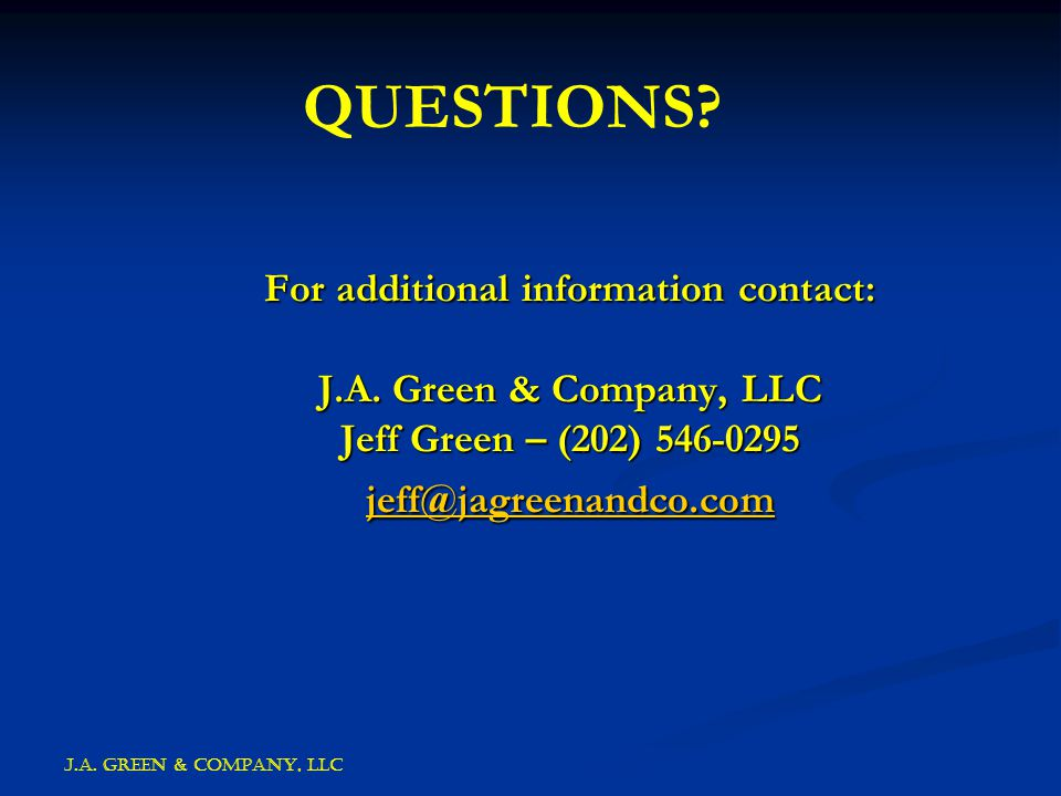 J.A. GREEN & COMPANY, llc For additional information contact: J.A.