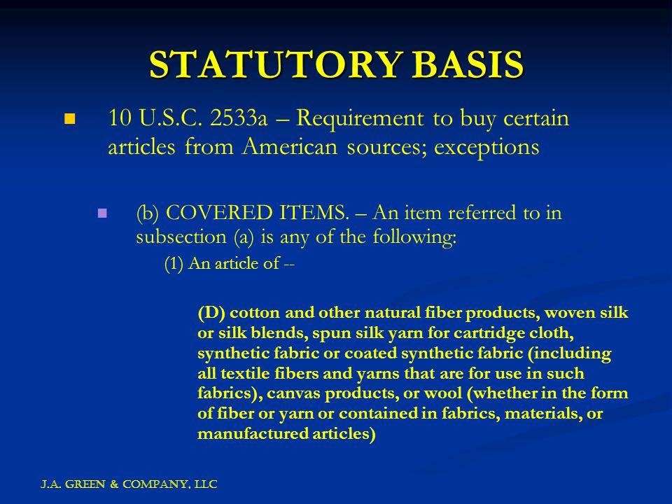 J.A. GREEN & COMPANY, llc STATUTORY BASIS 10 U.S.C.