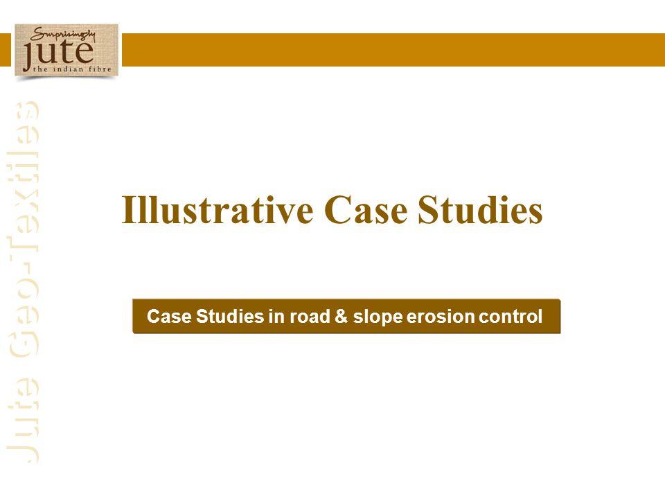 Jute Geo-Textiles Case Studies in road & slope erosion control Illustrative Case Studies