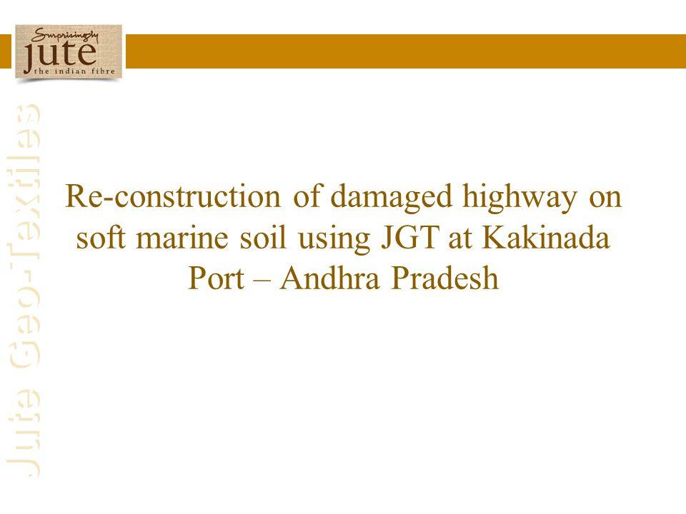 Jute Geo-Textiles Re-construction of damaged highway on soft marine soil using JGT at Kakinada Port – Andhra Pradesh
