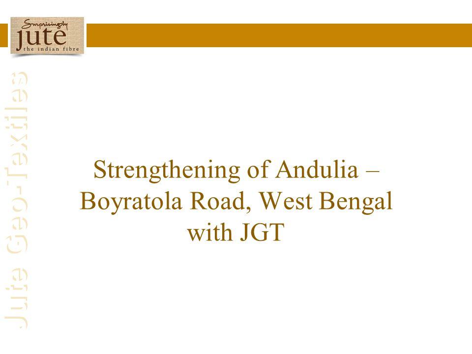 Jute Geo-Textiles Strengthening of Andulia – Boyratola Road, West Bengal with JGT