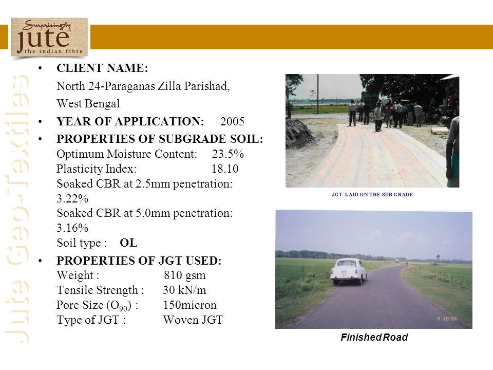 Jute Geo-Textiles CLIENT NAME: North 24-Paraganas Zilla Parishad, West Bengal YEAR OF APPLICATION: 2005 PROPERTIES OF SUBGRADE SOIL: Optimum Moisture