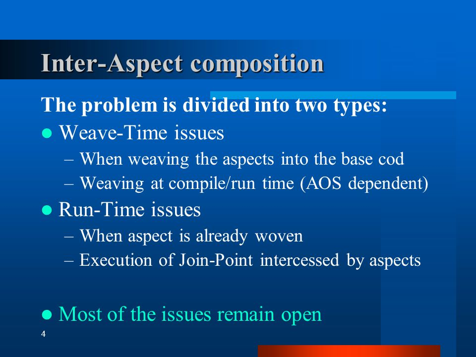 25 The Weaver Responsible for deploying aspect objects on the base objects Defines point cuts Linking of advice to point cuts Easily re-usable Can be modified at run-time C reates instances of the required Wrappers and defines wrapping order to apply them by consulting the composition aspect.