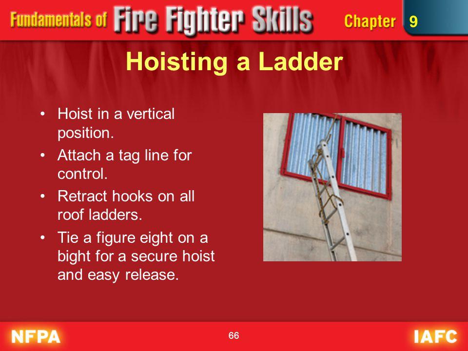 66 Hoisting a Ladder Hoist in a vertical position.