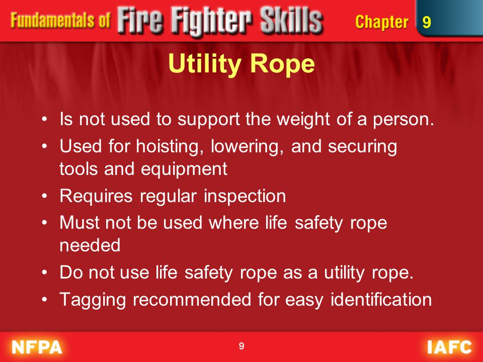 9 Utility Rope Is not used to support the weight of a person.