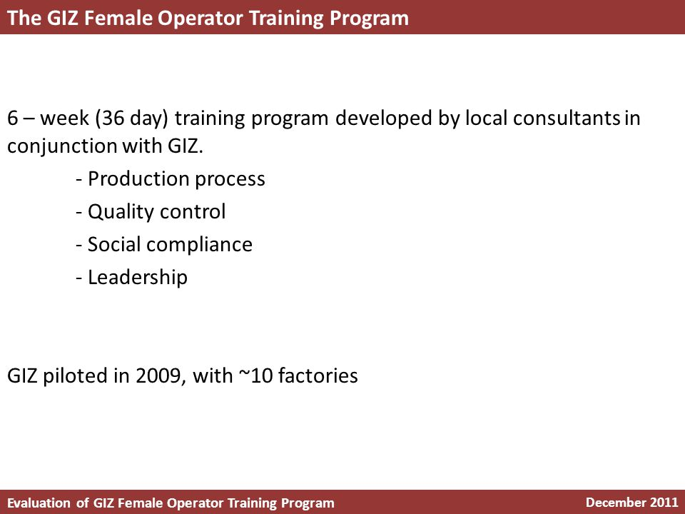 6 – week (36 day) training program developed by local consultants in conjunction with GIZ.