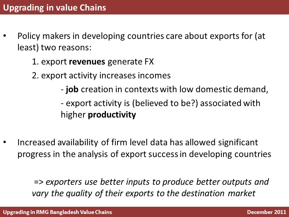 Policy makers in developing countries care about exports for (at least) two reasons: 1.