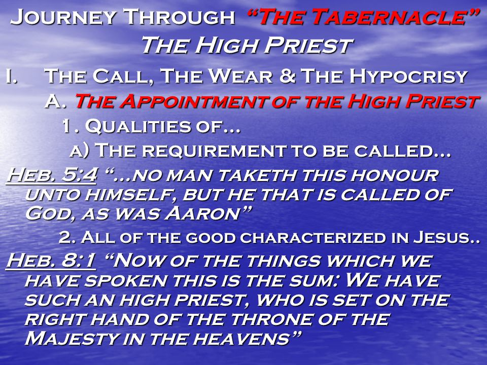 Journey Through The Tabernacle The High Priest When you do answer the call!.