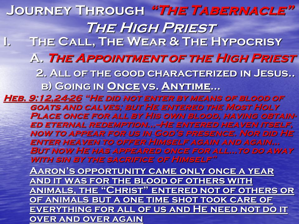 Journey Through The Tabernacle The High Priest I.The Call, The Wear & The Hypocrisy A.