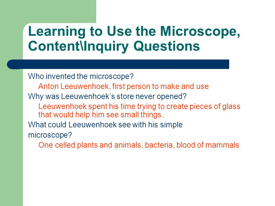 Learning to Use the Microscope, Content\Inquiry Questions Who invented the microscope.