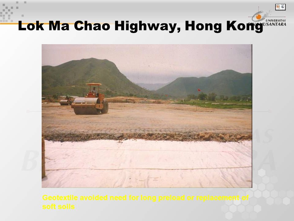 Lok Ma Chao Highway, Hong Kong Geotextile avoided need for long preload or replacement of soft soils