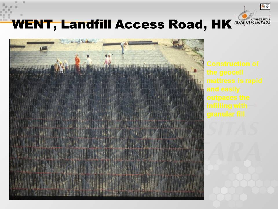 WENT, Landfill Access Road, HK Construction of the geocell mattress is rapid and easily outpaces the infilling with granular fill