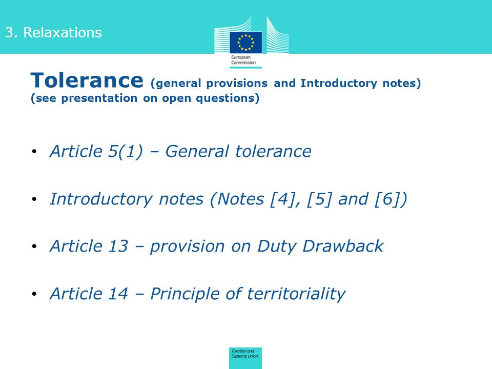 3. Relaxations Tolerance (general provisions and Introductory notes) (see presentation on open questions) Article 5(1) – General tolerance Introductor