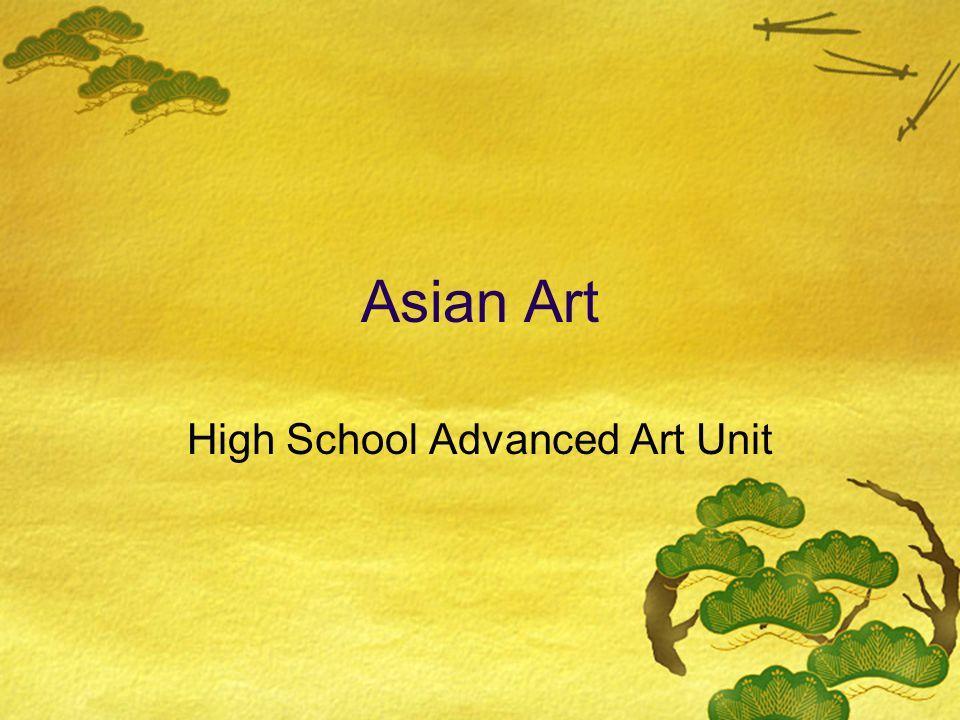 Asian Art High School Advanced Art Unit