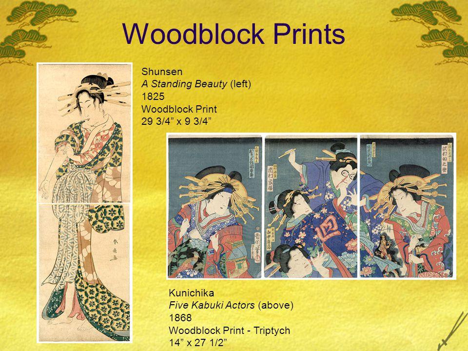 Woodblock Prints Shunsen A Standing Beauty (left) 1825 Woodblock Print 29 3/4 x 9 3/4 Kunichika Five Kabuki Actors (above) 1868 Woodblock Print - Triptych 14 x 27 1/2