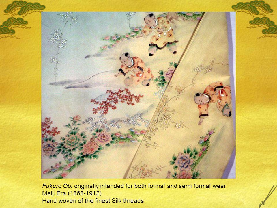Fukuro Obi originally intended for both formal and semi formal wear Meiji Era (1868-1912) Hand woven of the finest Silk threads