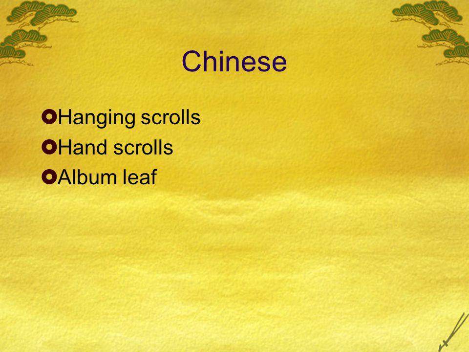 Chinese  Hanging scrolls  Hand scrolls  Album leaf
