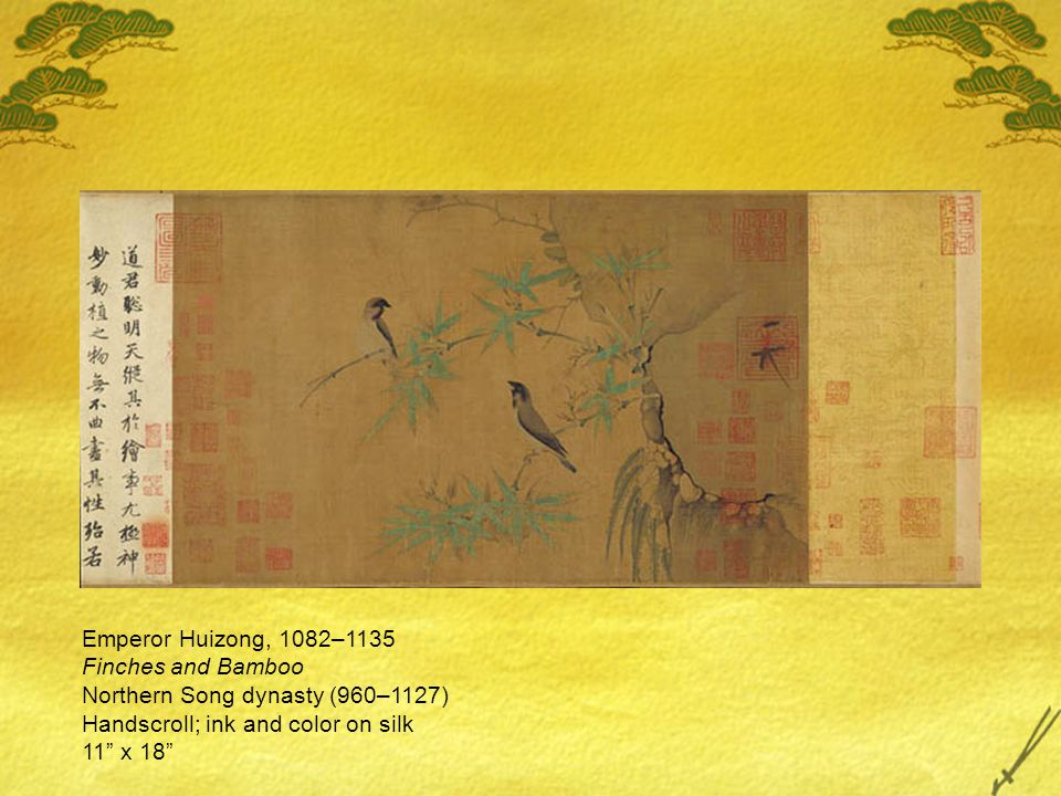"Emperor Huizong, 1082–1135 Finches and Bamboo Northern Song dynasty (960–1127) Handscroll; ink and color on silk 11"" x 18"""