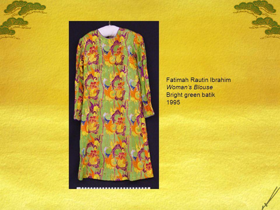 Fatimah Rautin Ibrahim Woman's Blouse Bright green batik 1995
