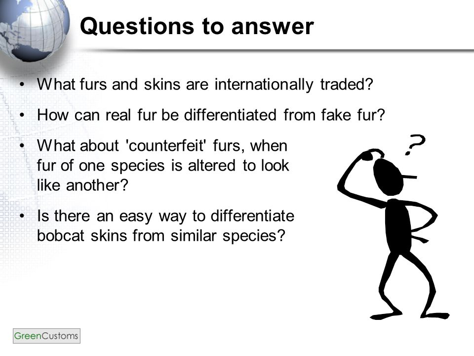 Questions to answer What furs and skins are internationally traded.