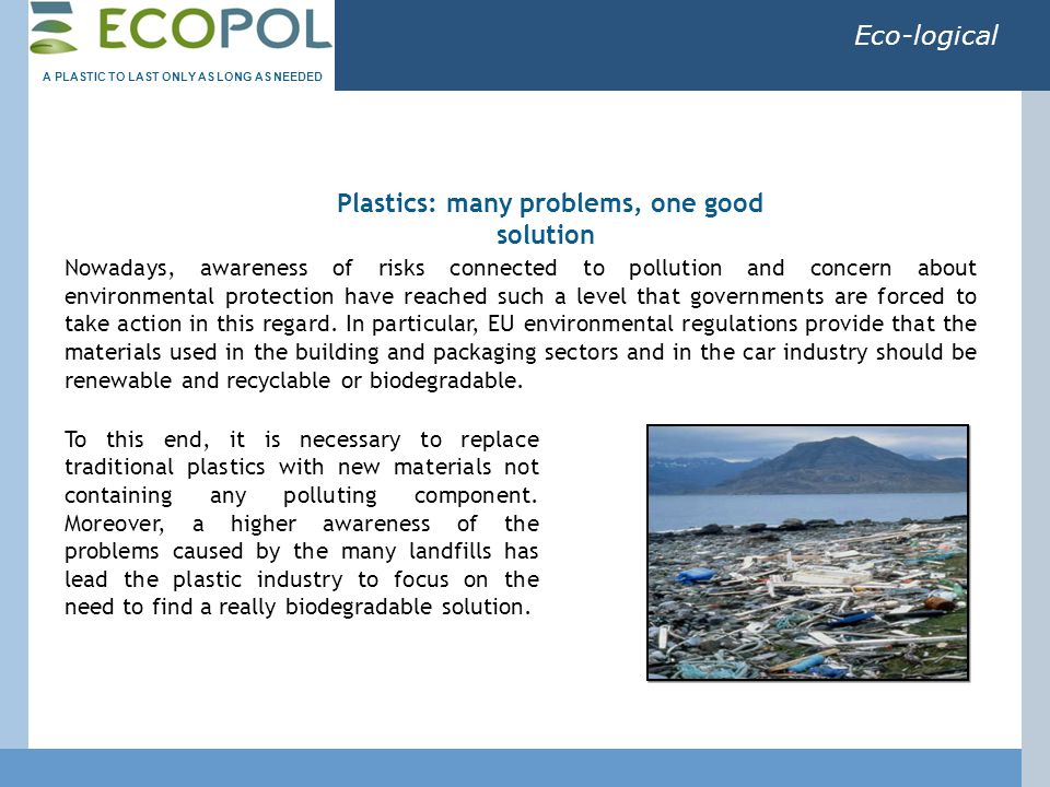 Eco-logical Hydrolene ® ' s basic polymer is polyvinyl alcohol (PVOH), which is well known for its water-solubility.