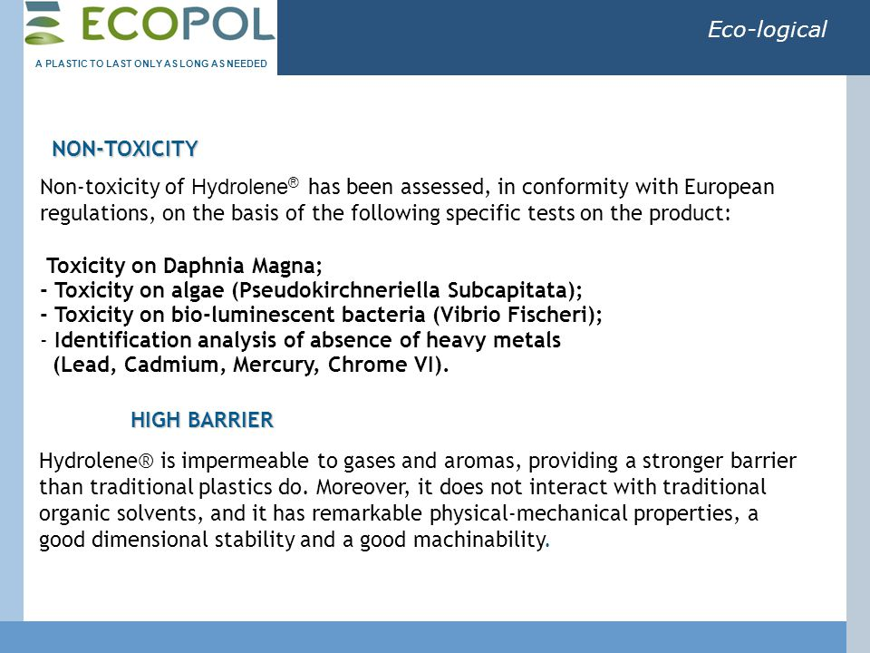 Eco-logical OUR FILM: Physical and Sublimatic Transfer A PLASTIC TO LAST ONLY AS LONG AS NEEDED