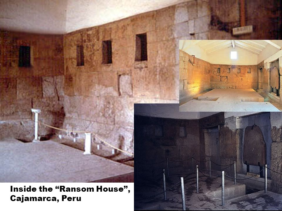Inside the Ransom House , Cajamarca, Peru