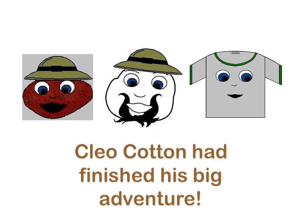 Cleo Cotton had finished his big adventure!