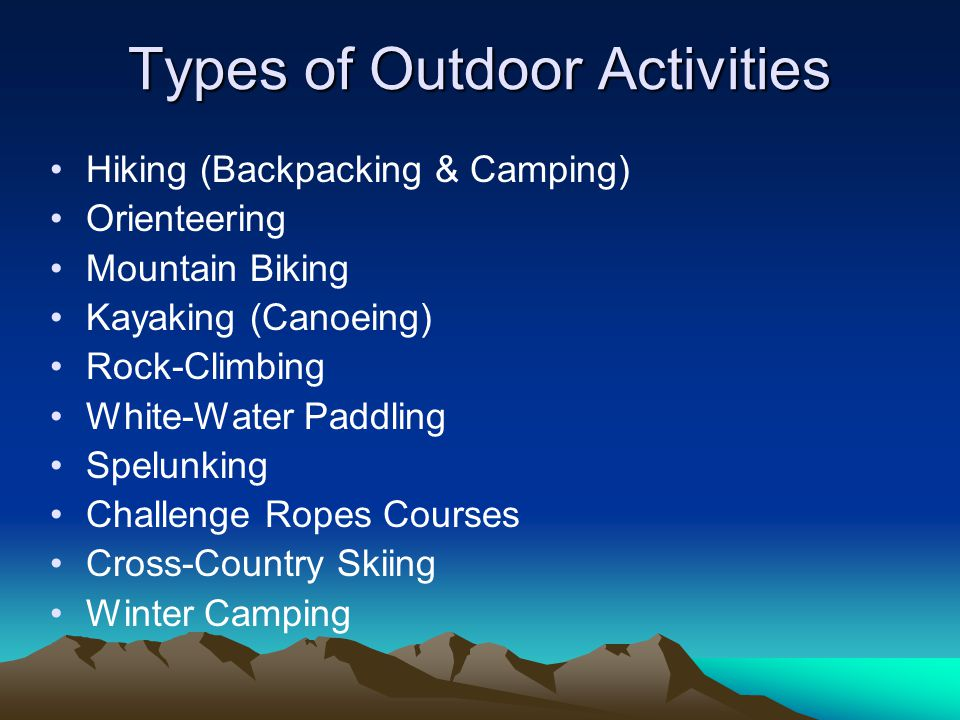 In-School Adventure/Outdoor Programs Easily woven Into the Schools Curricular Fabric –Orienteering Linked w/ Reading & Geography –Rock Climbing Linked w/ Math & Earth Science (Indoor Rock Wall) –Camping Linked w/ Astronomy, Writing, & Cooking –Any Activity can be Linked w/ English (Journal Writing)
