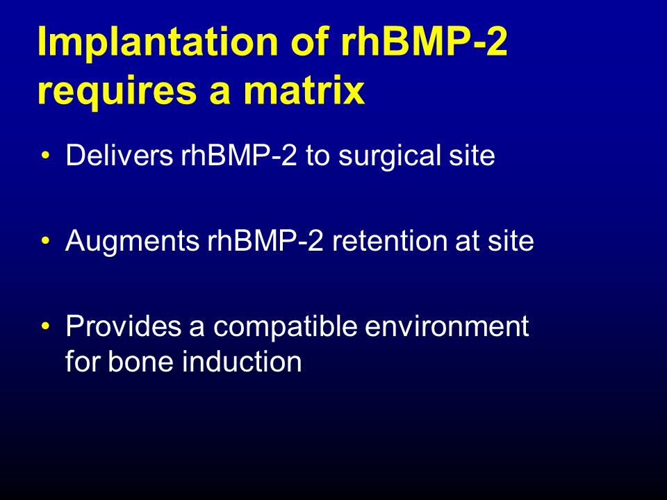 ADME studies of rhBMP-2 Pharmacokinetics/biodistribution -rats (adults and juveniles) and NHP -IV administration Results: rhBMP-2 is cleared rapidly from the circulation, primarily through the liver, and rapidly degraded/excreted into urine